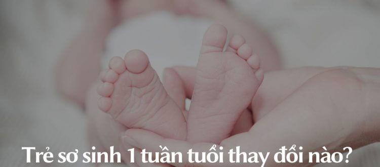 Trẻ 1 tuần tuổi