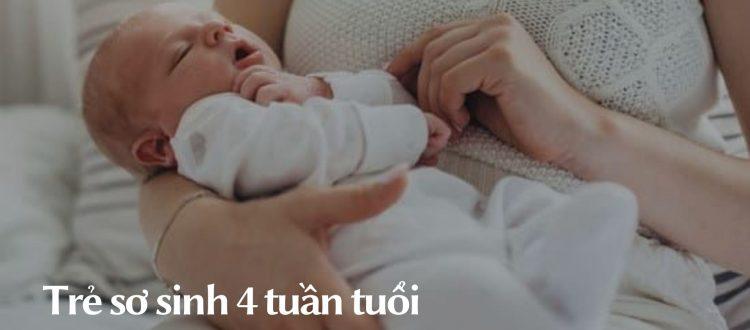 Trẻ 4 tuần tuổi thay đổi thế nào