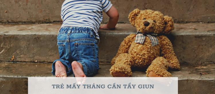 Trẻ 2 tuổi cần tẩy giun