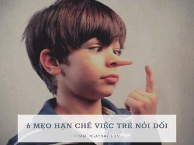 Mẹo cho trẻ không nói dối